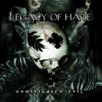 Purchase Legacy Of Hate - Unmitigated Evil