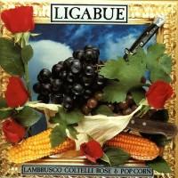 Purchase Ligabue - Lambrusco, Coltelli, Rose & Pop Corn