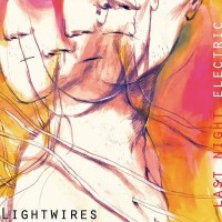 Purchase Lightwires - Last Night Electric
