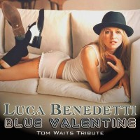 Purchase Luca Benedetti - Blue Valentine: Tom Waits Tribute