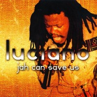 Purchase Luciano - Jah Can Save Us