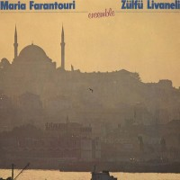 Purchase Maria Farantouri & Zülfü Livaneli - Ensemble