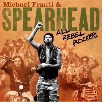 Purchase Michael Franti & Spearhead - All Rebel Rockers