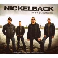 Purchase Nickelback - Gotta Be Somebody (CDS)