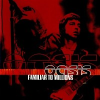 Purchase Oasis - Familiar To Millions CD1