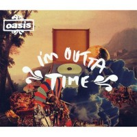 Purchase Oasis - Im Outta Time (CDS)