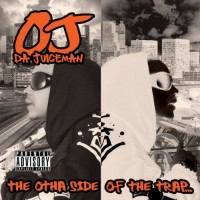 Purchase OJ Da Juiceman - The Otha Side Of The Trap