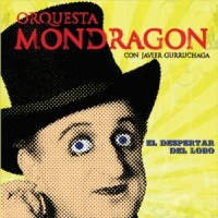 Purchase Orquesta Mondragon - El Despertar Del Lobo