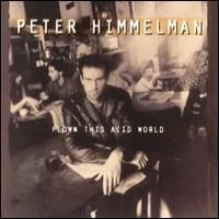 Purchase Peter Himmelman - Flown This Acid World