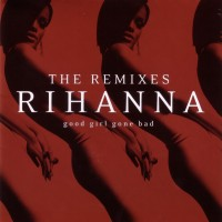 Purchase Rihanna - Good Girl Gone Bad: The Remixes