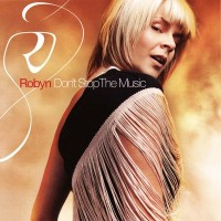 Purchase Robyn - Don't Stop the Music