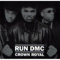 Purchase Run D.M.C. - Crown Royal