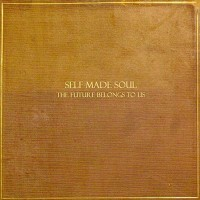Purchase Self Made Soul - The Future Belongs To Us