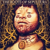 Purchase Sepultura - The Roots Of Sepultura