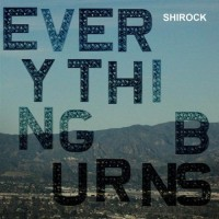 Purchase Shirock - Everything Burns