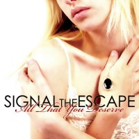 Purchase Signal The Escape - All That You Deserve