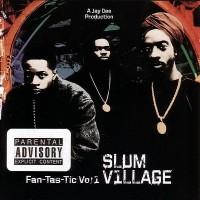Purchase Slum Village - Fan-Tas-Tic Vol.1