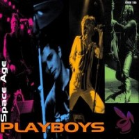Purchase Space Age Playboys - New Rock Underground