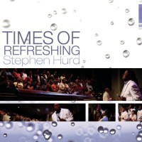 Purchase Stephen Hurd - Times Of Refreshing