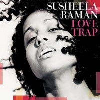 Purchase Susheela Raman - Love Trap
