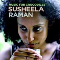 Purchase Susheela Raman - Music For Crocodiles