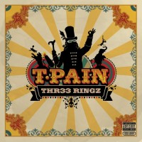Purchase T-Pain - Thr33 Ringz (Bonus Tracks)