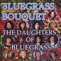 Purchase The Daughters of Bluegrass - Bluegrass Bouquet