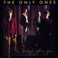 Purchase The Only Ones - Baby's Got A Gun