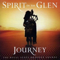 """Purchase The Royal Scots Dragoon Guards - Spirit Of The Glen """"Journey"""""""