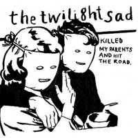 Purchase The Twilight Sad - Killed My Parents And Hit The Road
