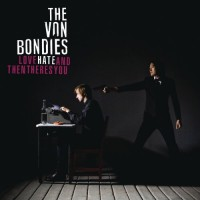 Purchase The Von Bondies - Love, Hate And Then There's You