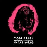 Purchase Tom Gäbel - Heart Burns (EP)