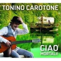 Purchase Tonino Carotone - Ciao Mortali