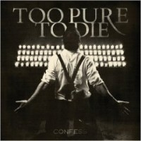 Purchase Too Pure To Die - Confess