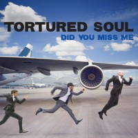 Purchase Tortured Soul - Did You Miss Me