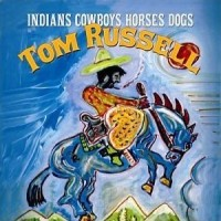 Purchase Tom Russell - Indians Cowboys Horses Dogs