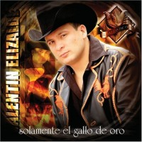 Purchase Valentin Elizalde - Solamente El Gallo De Oro