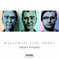 Purchase Waglewski Fisz Emade - Męska Muzyka