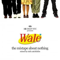 Purchase Wale - The Mixtape About Nothing