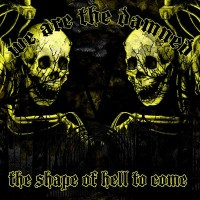 Purchase We Are The Damned - The Shape Of Hell To Come