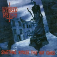 Purchase Wykked Wytch - Something Wykked This Way Comes