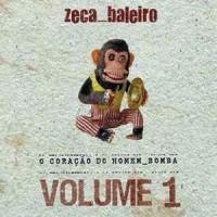 Purchase Zeca Baleiro - O Coração Do Homem_Bomba Volume 1