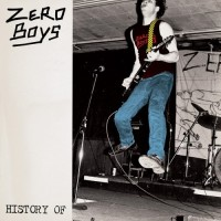 Purchase Zero Boys - History Of Zero Boys