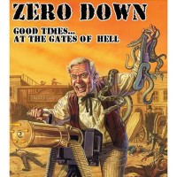 Purchase Zero Down - Good Times... At The Gates Of Hell