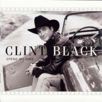 Purchase Clint Black - Spend My Time