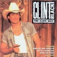 Purchase Clint Black - The Hard Wa y