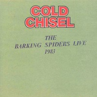Purchase Cold Chisel - Barking Spiders Live