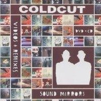 Purchase Coldcut - Sound Mirrors - Videos & Remixes