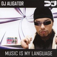 Purchase DJ Alligator - Music Is My Language