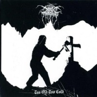 Purchase Darkthrone - Too Old, Too Cold